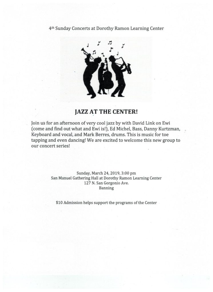 4th Sunday Concerts at Dorothy Ramon Learning Center-JAZZ AT THE CENTER! @ San Manuel Gathering Hall at Dorothy Ramon Learning Center | Banning | California | United States