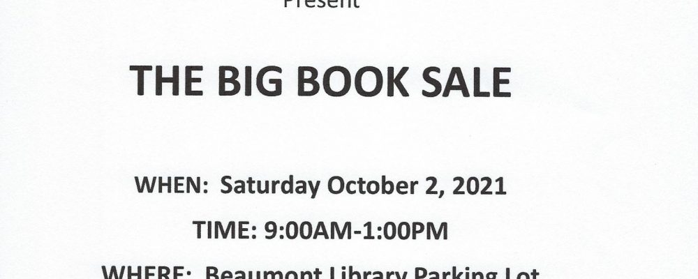 FRiENDS of the Beaumont Library District presents The Big Book Sale!!